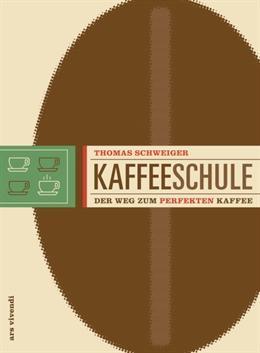 Buch - Kaffeeschule von Thomas Schweiger