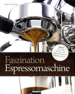 Buch - Faszination Espressomaschine von Dimitrios Tsantidis