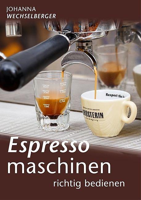 Buch - Espressomaschinen von Johanna Wechselberger