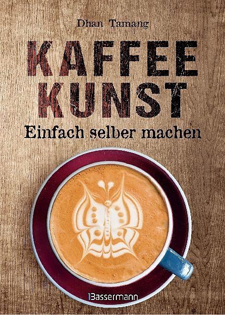 Buch - Kaffeekunst - 60 grossartige Motive aus Milchschaum von Dhan Tamang
